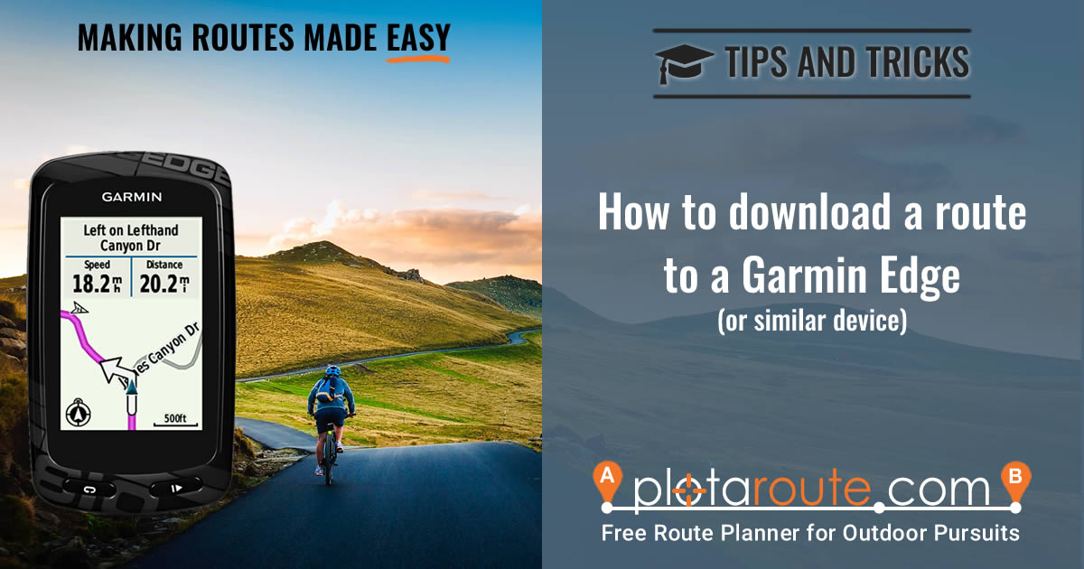 How To Download A Route To A Garmin Edge - plotaroute com